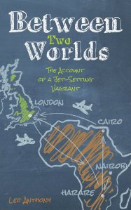 Between Two Worlds: The Account of a Jet-Setting Vagrant